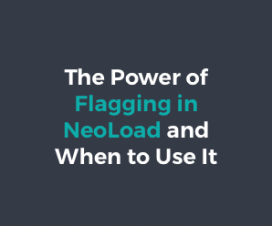 Power of Flagging in NeoLoad and When to Use it